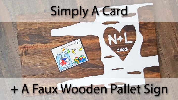 Simply a Card + A Faux Wooden PalletSign