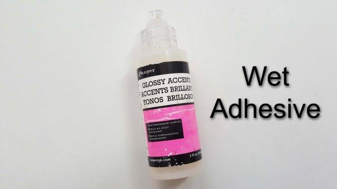 Wet Adhesive