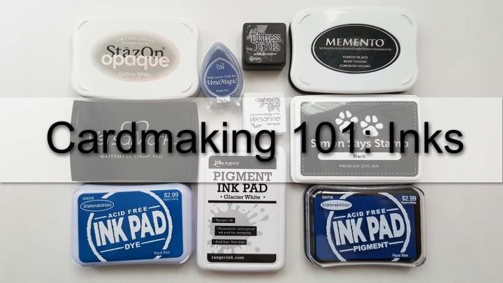 Cardmaking 101 :Inks