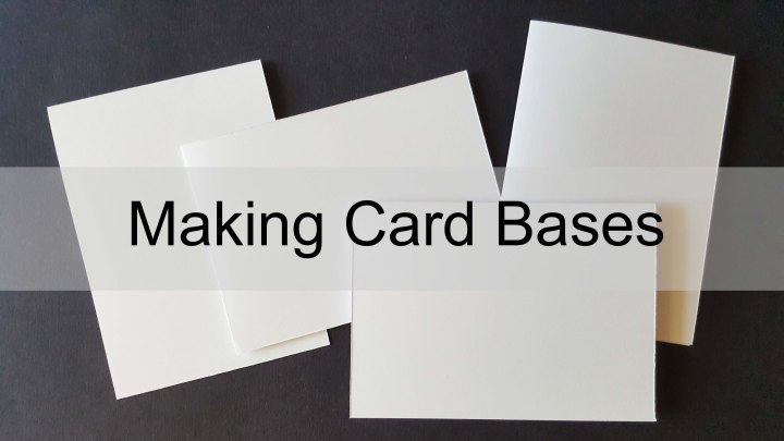 Cardmaking 101: Creating Cardbases