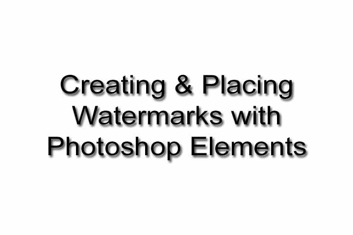 Making and Placing Watermarks in Photoshop Elements