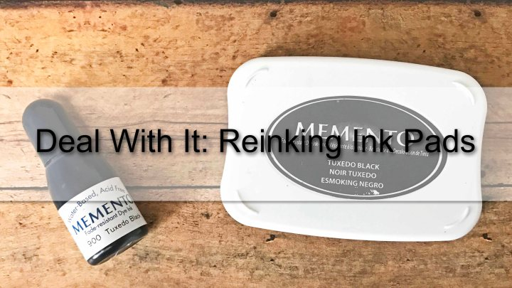 Deal With It: Reinking InkPads