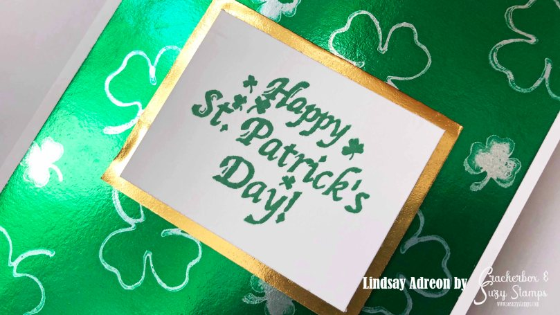 Happy St. Patricks Day sentiment matted with Rinea Foil Paper in gold.