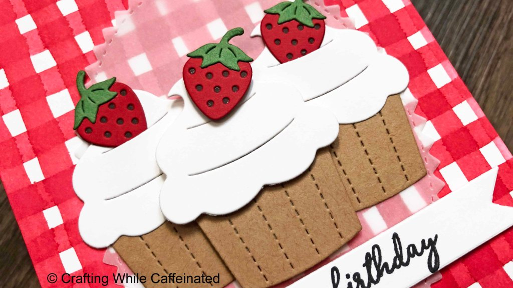 The strawberries on top of the die cut cupcakes are the perfect addition to tie the entire handmade birthday card together!