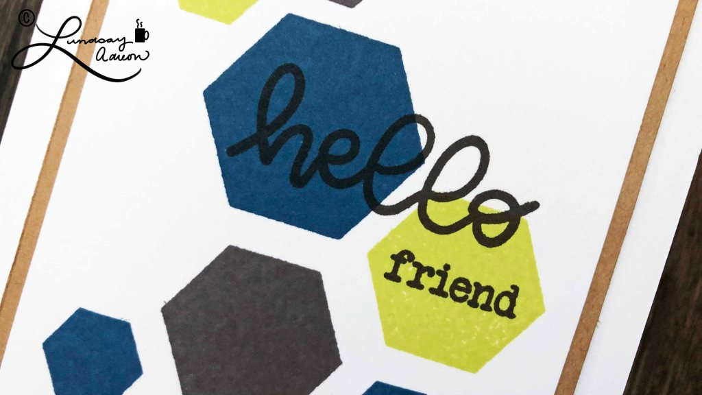 Hand stamped Hello Friend sentiment. Stamped with a pigment ink to keep the pattern and sentiment inks from bleeding together.